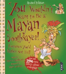 Image for You wouldn't want to be a Mayan soothsayer!  : fortunes you'd rather not tell