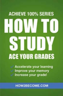 Image for How to study  : ace your grades