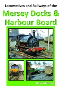Image for LOCOS LOCOMOTIVES AND RAILWAYS OF THE MERSEY DOCKS AND HARBOUR BOARD