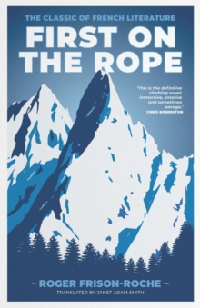 Image for First on the rope  : the classic of French literature
