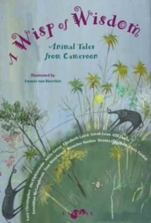 Image for A wisp of wisdom  : animal tales from Cameroon