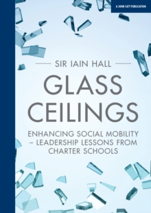 Image for Glass Ceilings : Enchancing social mobility - leadership lessons from charter schools