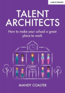Image for Talent Architects : How to make your school a great place to work