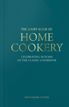 Image for Dairy Book of Home Cookery 50th Anniversary Edition : With 900 of the original recipes plus 50 new classics, this is the iconic cookbook used and cherished by millions