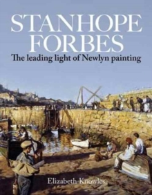 Image for Stanhope Forbes  : father of the Newlyn School
