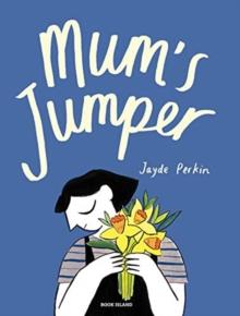 Mum's jumper - Perkin, Jayde