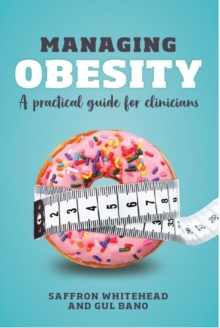 Image for Managing obesity  : a practical guide for clinicians