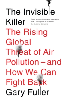 Image for The invisible killer: the rising global threat of air pollution - and how we can fight back