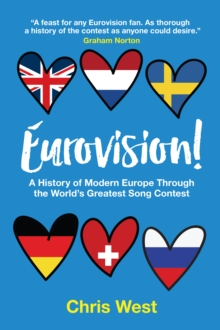 Image for Eurovision!  : a history of modern Europe through the world's greatest song contest