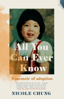 Image for All you can ever know  : a memoir of adoption