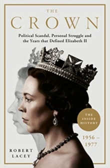 Image for The crown  : political scandal, personal struggle and the years that defined Elizabeth II