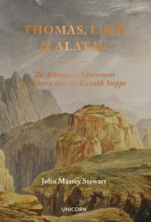 Image for Thomas, Lucy and Alatau  : the Atkinsons' adventures in Siberia and the Kazakh Steppe