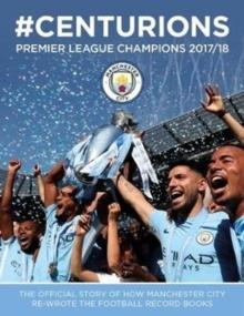 Image for Manchester City: #Centurions : Premier League Champions 2017/2018