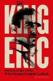 Image for Eric Cantona  : portrait of the artist who changed English football