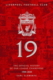 Image for 19: The Official History of Our League Champions 1900 - 2020 : Liverpool Football Club