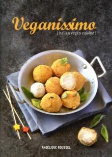 Image for Veganissimo  : Italian vegan cuisine