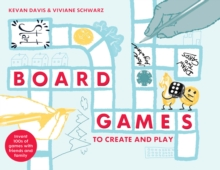 Image for Board Games to Create and Play : Invent 100s of games with friends and family