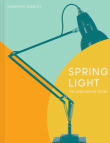 Image for Spring Light : The Anglepoise story