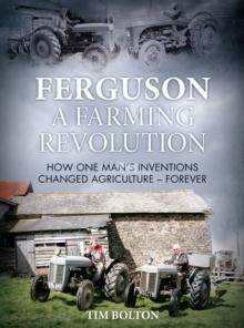 Image for Ferguson, a farming revolution  : Harry Ferguson and his world-beating innovations