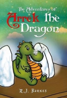 Image for The Adventures of Arrek The Dragon