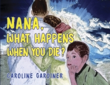 Image for Nana, What Happens When You Die?