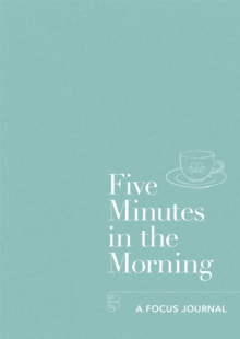 Image for Five Minutes in the Morning : A Focus Journal