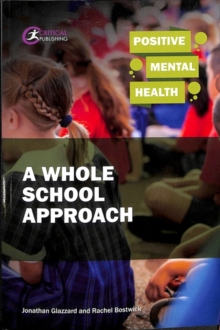 Positive mental health  : a whole school approach - Glazzard, Jonathan