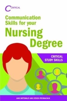 Communication Skills for your Nursing Degree - Bottomley, Jane