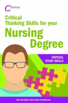Critical thinking skills for your nursing degree - Bottomley, Jane