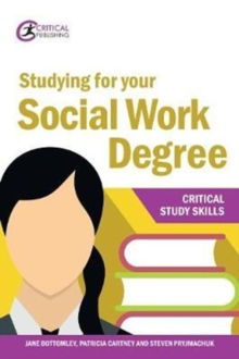 Studying for your social work degree - Bottomley, Jane
