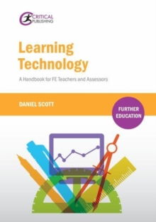 Learning technology  : a handbook for FE teachers and assessors - Scott, Daniel