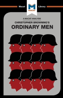 Image for An Analysis of Christopher R. Browning's Ordinary Men : Reserve Police Battalion 101 and the Final Solution in Poland