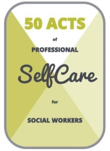 Image for 50 Acts of Professional Self Care for Social Workers
