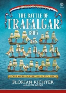 Image for The Battle of Trafalgar 1805 : Every Ship in Both Fleets in Profile