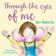 Through the eyes of me - Roberts, Jon