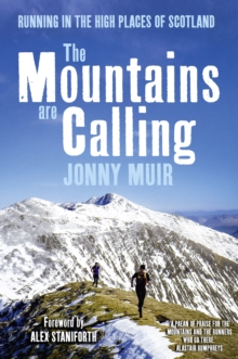 Image for The mountains are calling  : running in the high places of Scotland