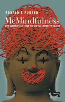 Image for McMindfulness  : how mindfulness became the new capitalist spirituality