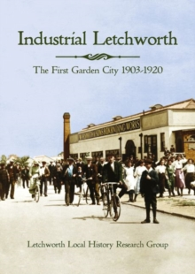 Image for Industrial Letchworth : The first garden city 1903-1920