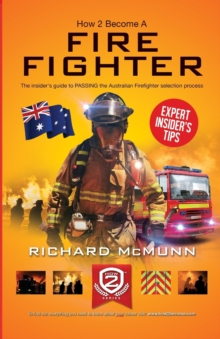 Image for How to become an Australian firefighter  : the ultimate insider's guide to passing the Australian firefighter selection process