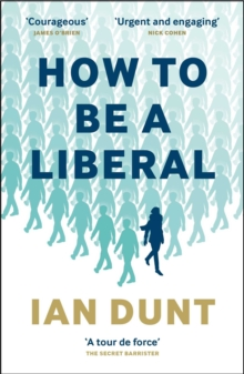 Image for How to be a liberal  : the story of liberalism and the fight for its life