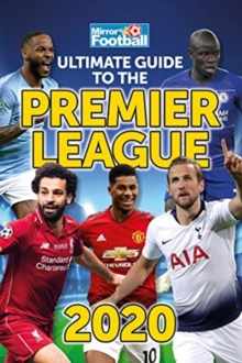 Ultimate Guide to the Premier League Annual 2020 - Mason, Rob