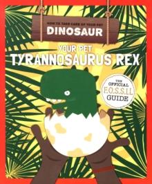 Image for Your pet tyrannosaurus rex