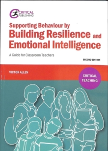Image for Supporting behaviour by building resilience and emotional intelligence  : a guide for classroom teachers