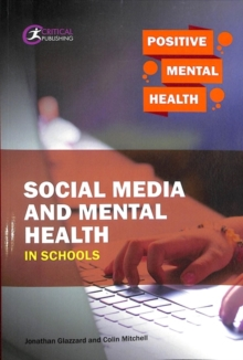 Social media and mental health in schools - Glazzard, Jonathan (University of Huddersfield)