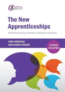 The New Apprenticeships : Facilitating Learning, Mentoring, Coaching and Assessing - Armitage, Andrew