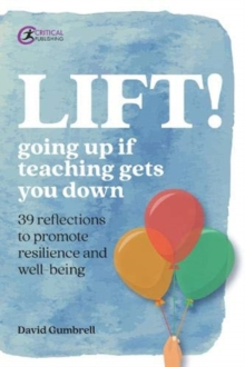 LIFT! : Going up if teaching gets you down - Gumbrell, David