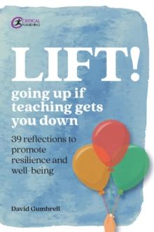 Lift!: going up if teaching gets you down - Gumbrell, David