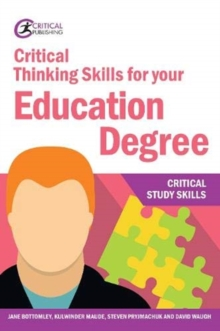 Critical thinking skills for your education degree - Bottomley, Jane