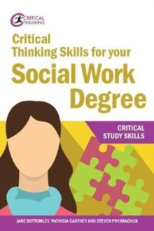 Critical thinking skills for your social work degree - Bottomley, Jane