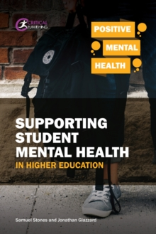Supporting student mental health in higher education - Stones, Samuel